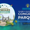 Rumbo a Guayaquil 2021 – Congreso Parques